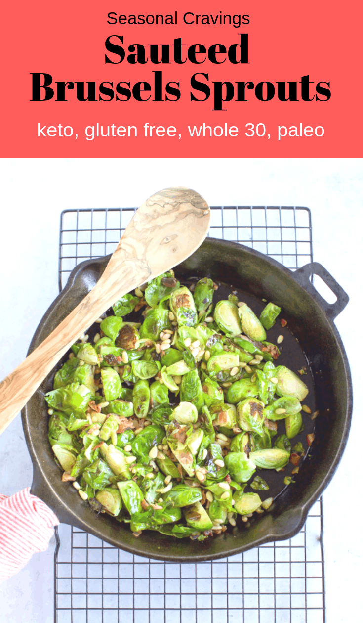 Sauteed Brussels Sprouts are totally addictive with pancetta, pine nuts and garlic.  Sauteeing them in a cast iron pan give them some nice browning and lots of flavor.  #glutenfree #keto #whole30 #paleo #thanksgiving #sidedish